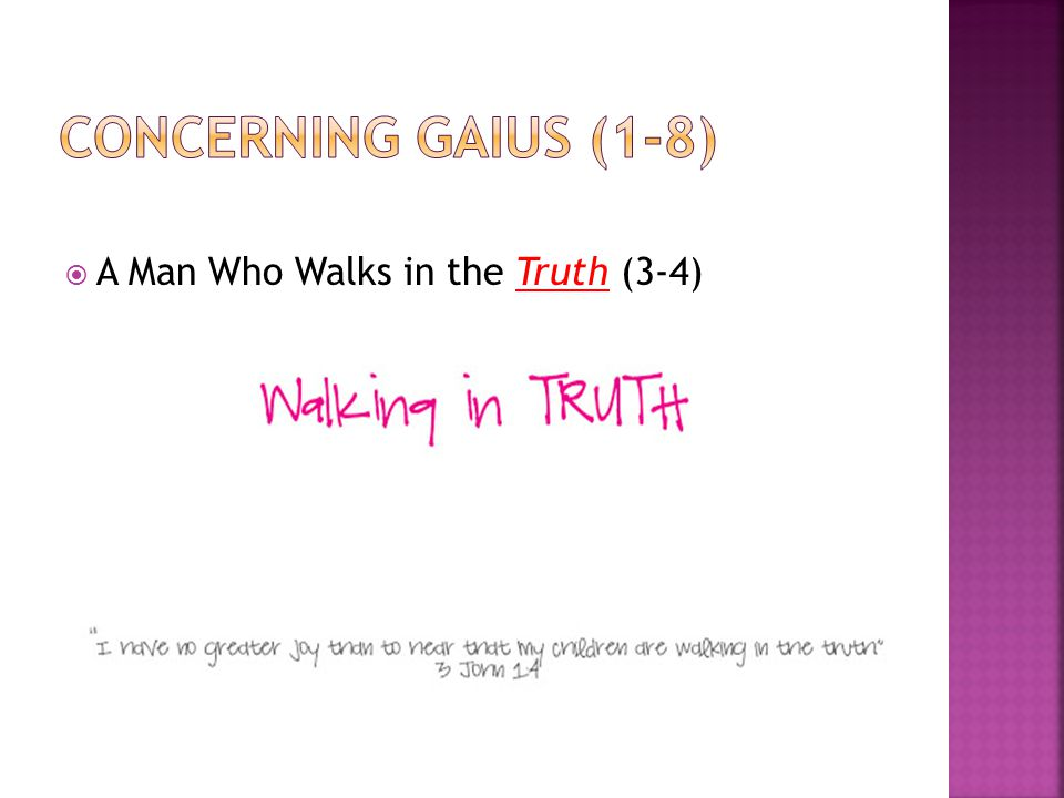  A Man Who Walks in the Truth (3-4)