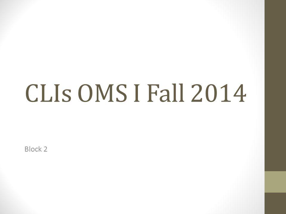 CLIs OMS I Fall 2014 Block 2