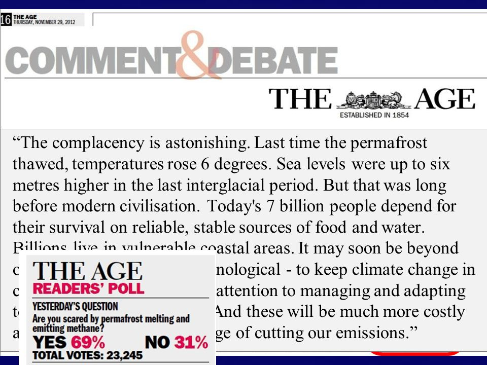 The complacency is astonishing. Last time the permafrost thawed, temperatures rose 6 degrees.