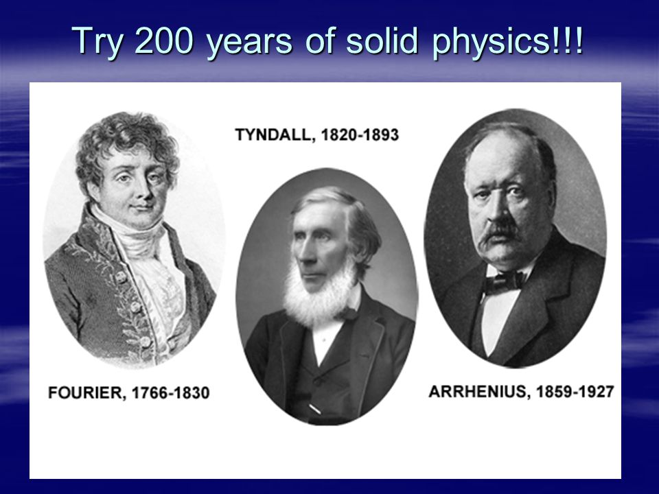 Try 200 years of solid physics!!!
