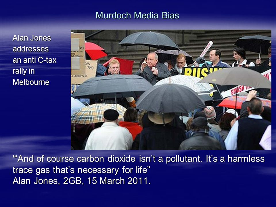 "Murdoch Media Bias Alan Jones addresses an anti C-tax rally in Melbourne '""And of course carbon dioxide isn't a pollutant. It's a harmless trace gas t"