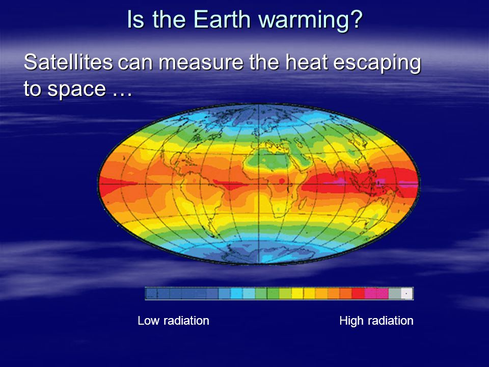 Is the Earth warming.
