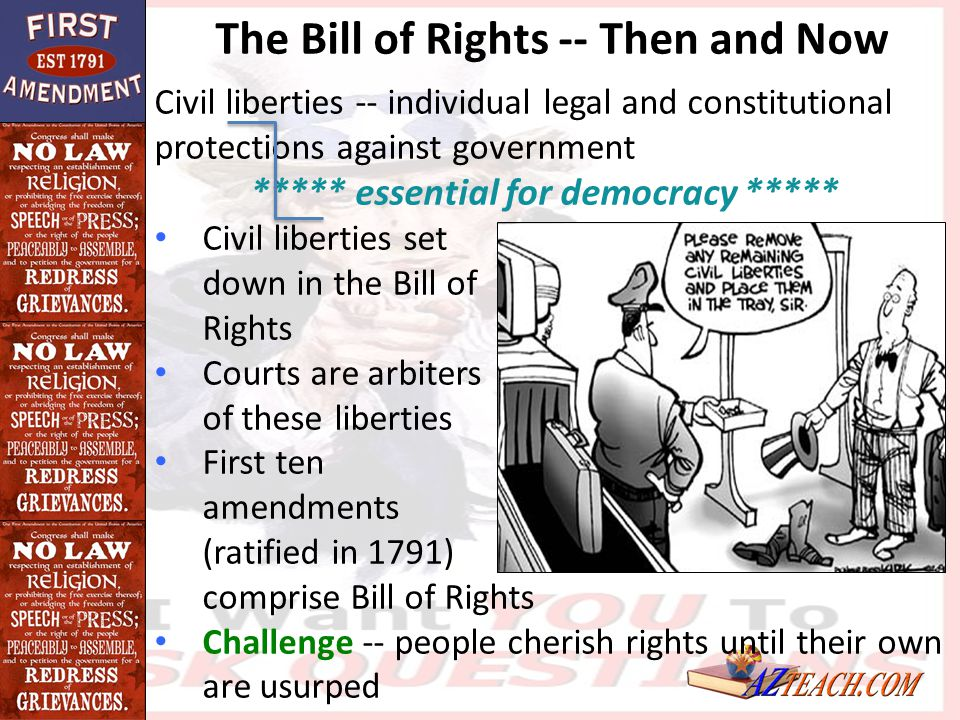 The Bill of Rights -- Then and Now Civil Liberties Civil liberties include freedom of speech, freedom of religion, and freedom of the press, as well as guarantees of a fair trial Civil Rights Civil rights sometimes reserved for those positive acts of government that seek to make constitutional guarantees a reality for all people