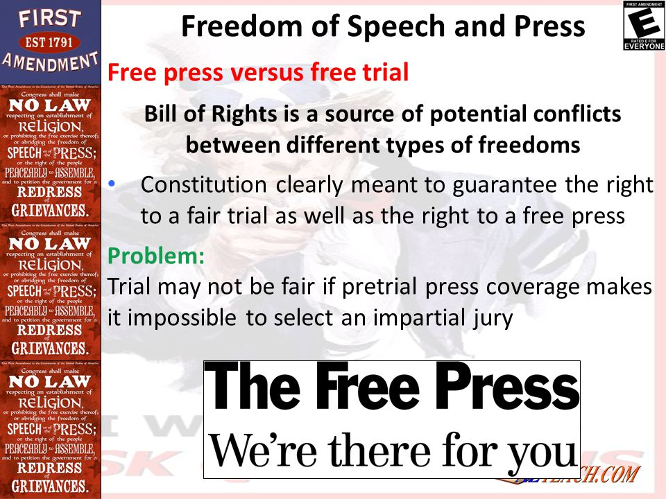 Freedom of Speech and Press Free press versus free trial Bill of Rights is a source of potential conflicts between different types of freedoms Constit