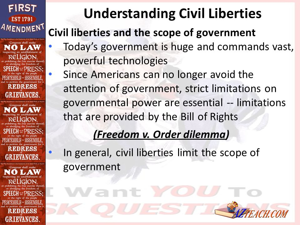 Understanding Civil Liberties Civil liberties and the scope of government Today's government is huge and commands vast, powerful technologies Since Am