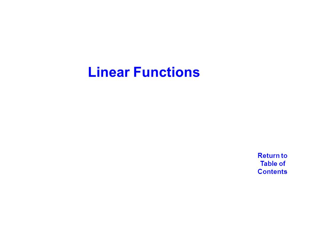 Return to Table of Contents Linear Functions