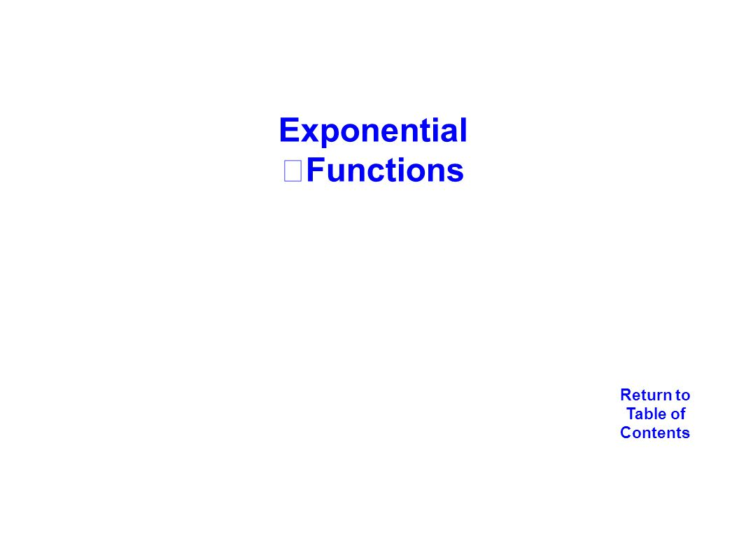 Return to Table of Contents Exponential Functions