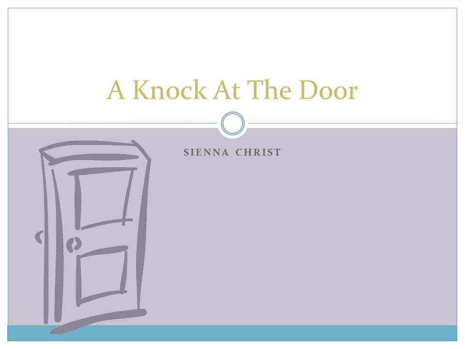 SIENNA CHRIST A Knock At The Door