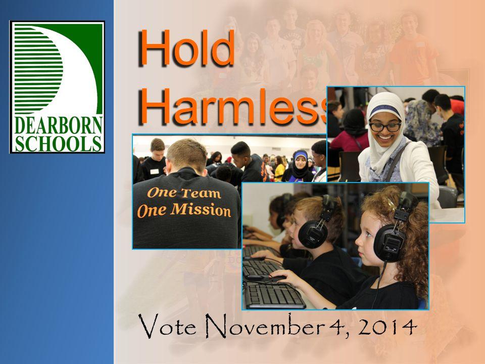 Hold Harmless Renewal Vote November 4, 2014