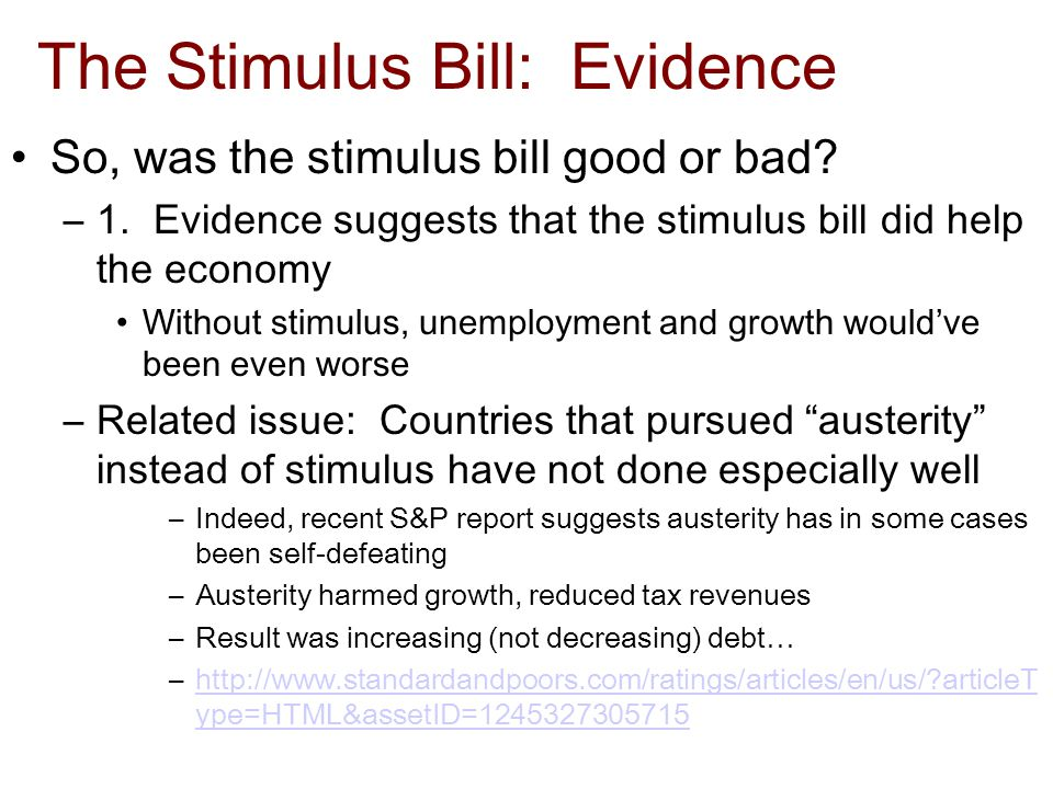 The Stimulus Bill: Evidence So, was the stimulus bill good or bad.