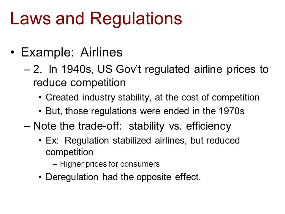 Laws and Regulations Example: Airlines –2.