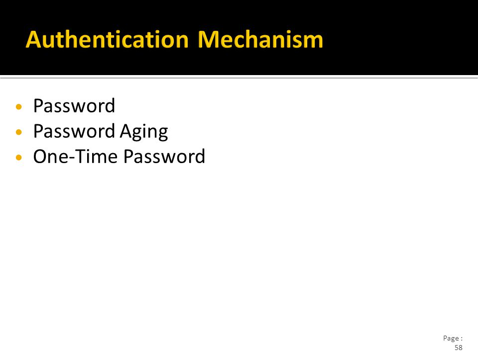 Page : 58 Password Password Aging One-Time Password