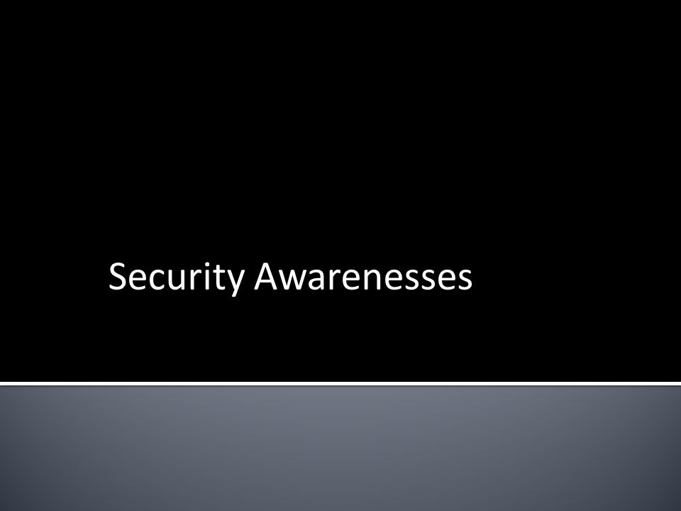 Security Awarenesses