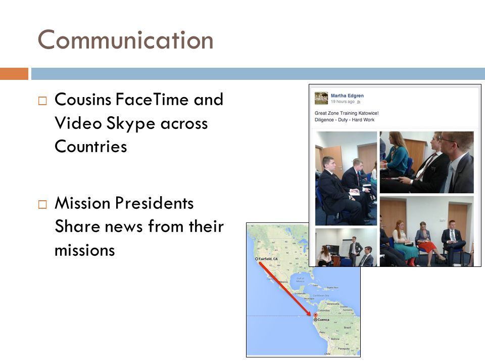 Communication  Cousins FaceTime and Video Skype across Countries  Mission Presidents Share news from their missions