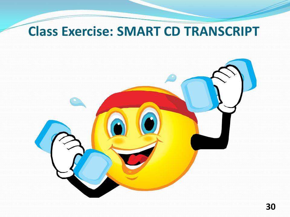 Class Exercise: SMART CD TRANSCRIPT 30