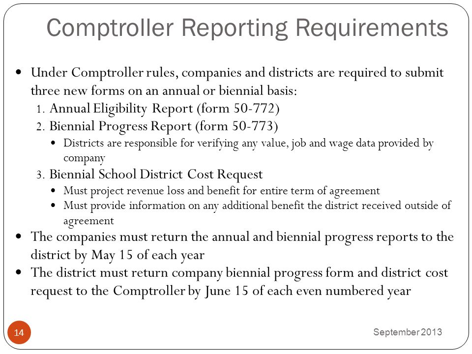 Comptroller Reporting Requirements Under Comptroller rules, companies and districts are required to submit three new forms on an annual or biennial ba