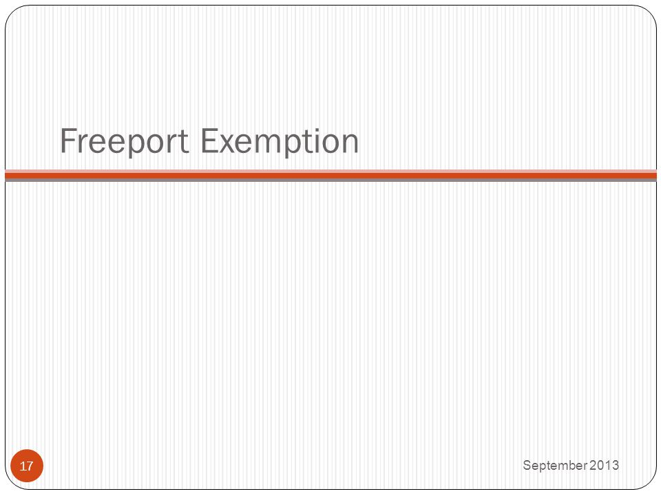 Freeport Exemption September 2013 17