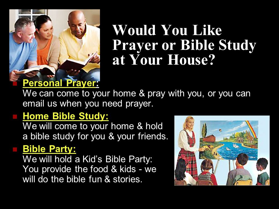 Would You Like Prayer or Bible Study at Your House.