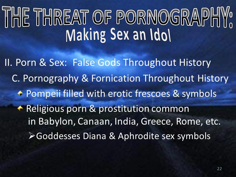 II. Porn & Sex: False Gods Throughout History C.