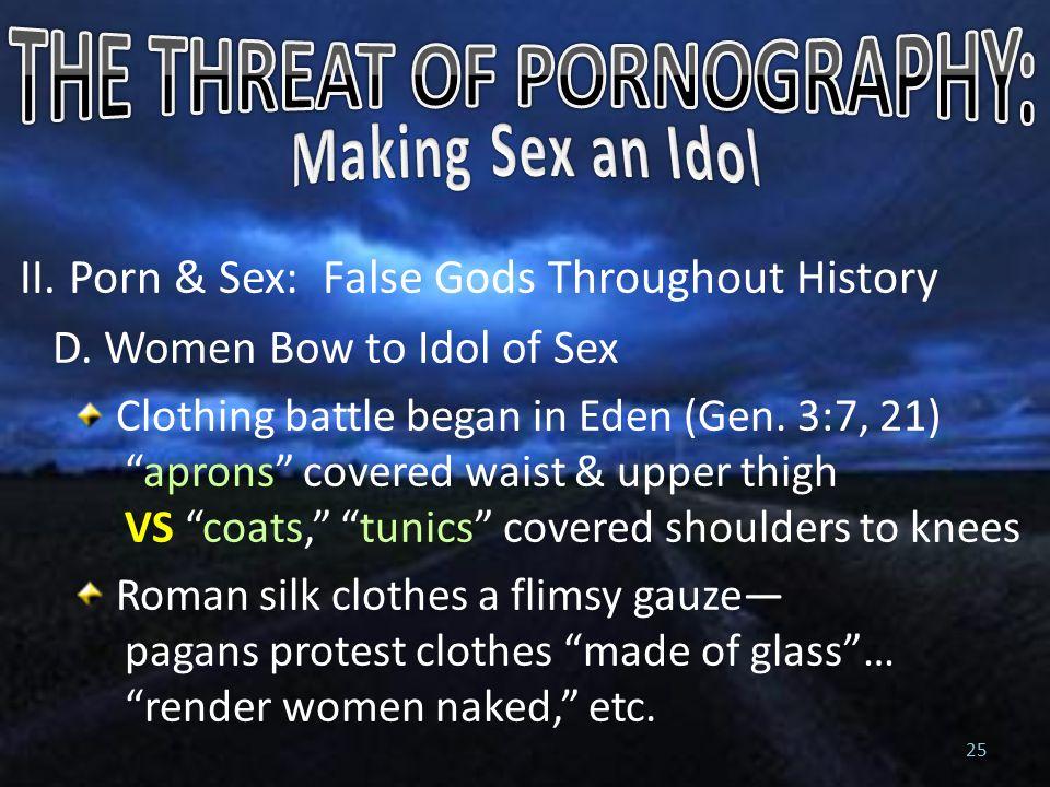 II. Porn & Sex: False Gods Throughout History D.