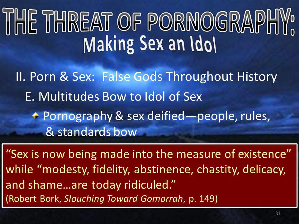 II. Porn & Sex: False Gods Throughout History E.