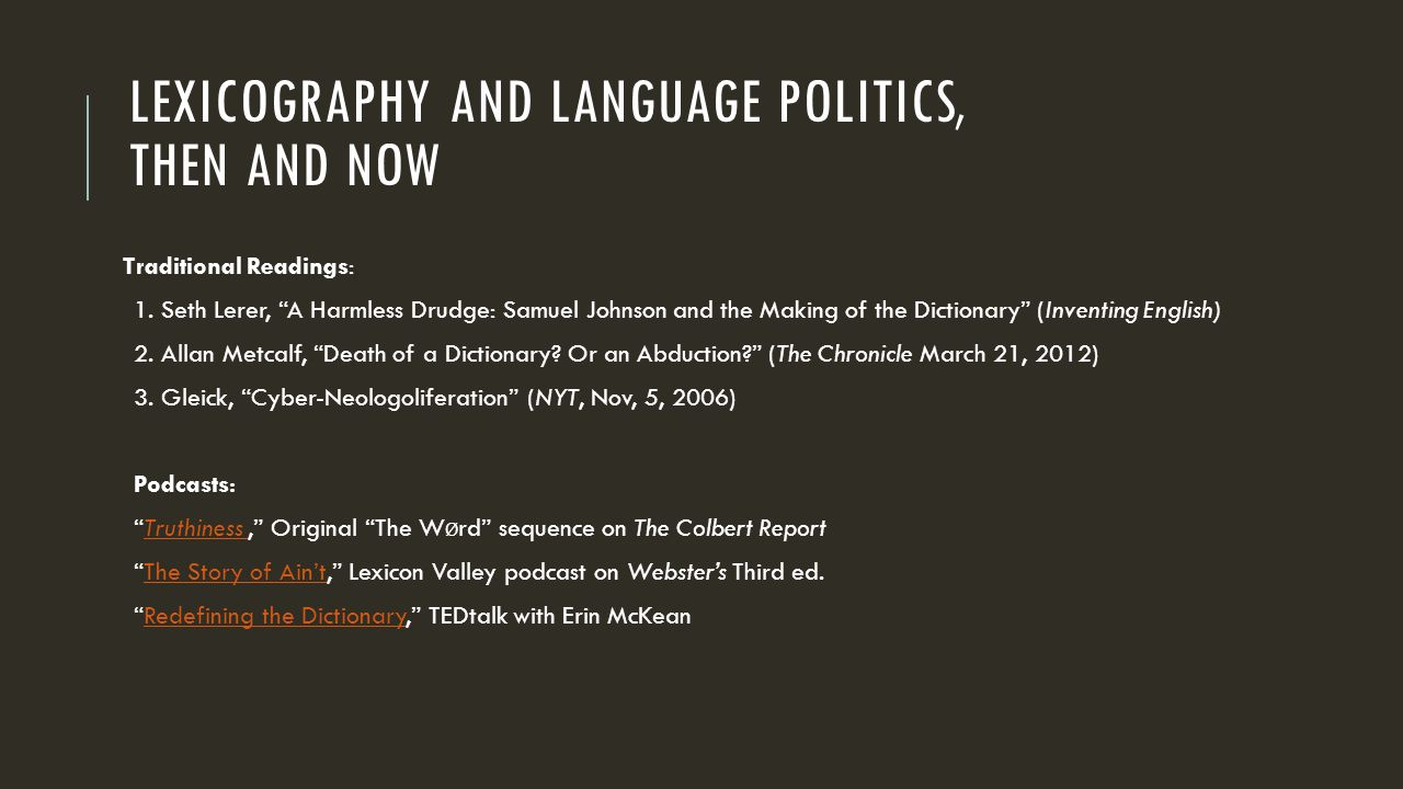 LEXICOGRAPHY AND LANGUAGE POLITICS, THEN AND NOW Traditional Readings: 1.