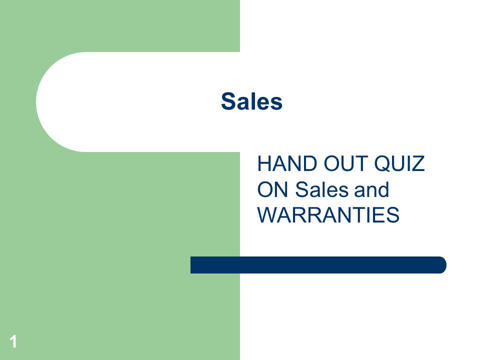 Sales 1 HAND OUT QUIZ ON Sales and WARRANTIES