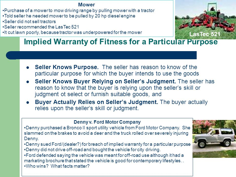 Implied Warranty of Fitness for a Particular Purpose Seller Knows Purpose.