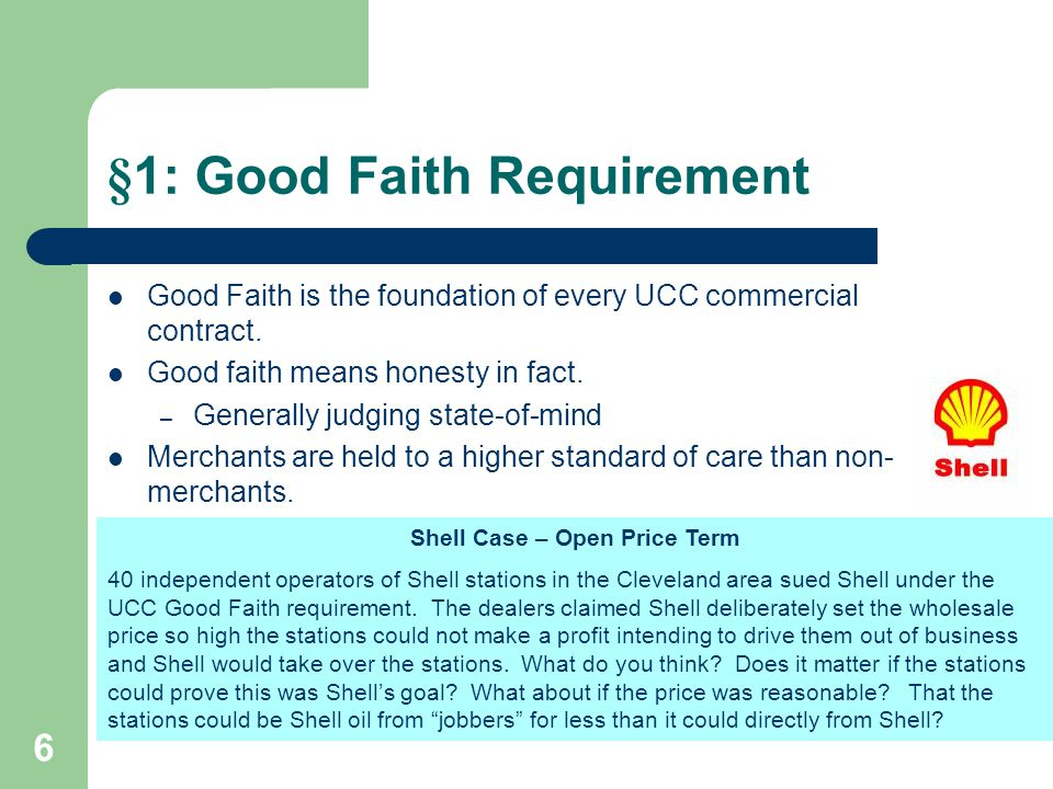 §1: Good Faith Requirement Good Faith is the foundation of every UCC commercial contract.