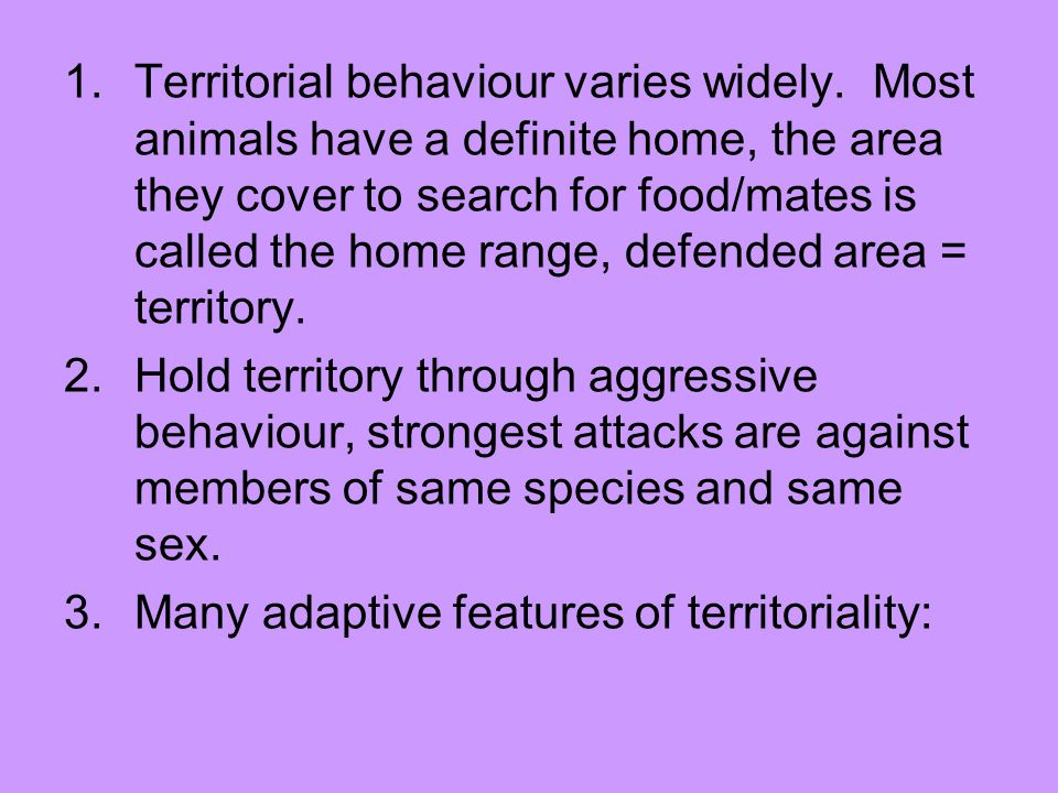 1.Territorial behaviour varies widely.