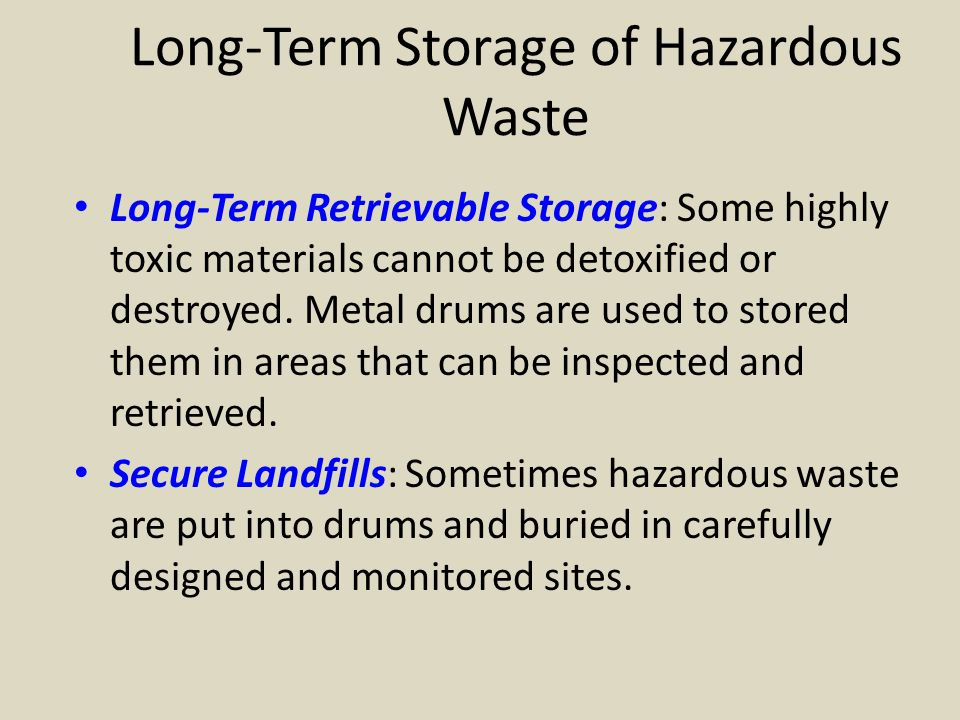 Secure Hazardous Waste Landfill In the U.S. there are only 21 commercial hazardous waste landfills.