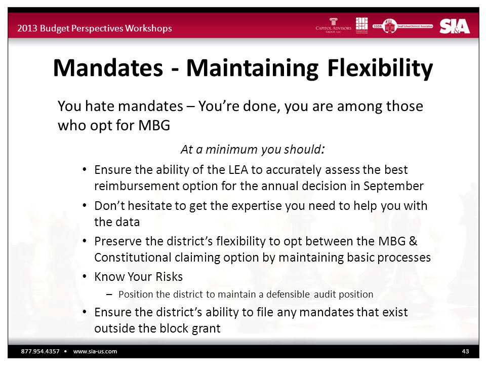 2013 Budget Perspectives Workshops Mandates - Maintaining Flexibility You hate mandates – You're done, you are among those who opt for MBG At a minimu