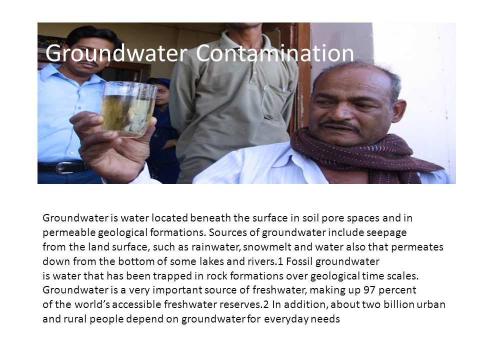 Groundwater is water located beneath the surface in soil pore spaces and in permeable geological formations.