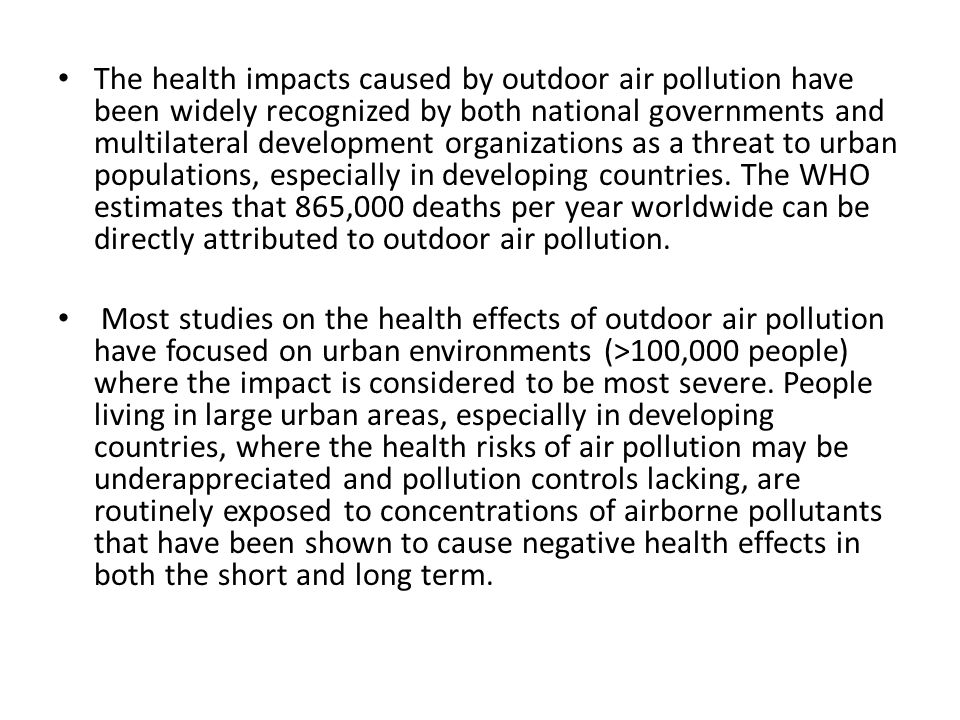 The health impacts caused by outdoor air pollution have been widely recognized by both national governments and multilateral development organizations as a threat to urban populations, especially in developing countries.