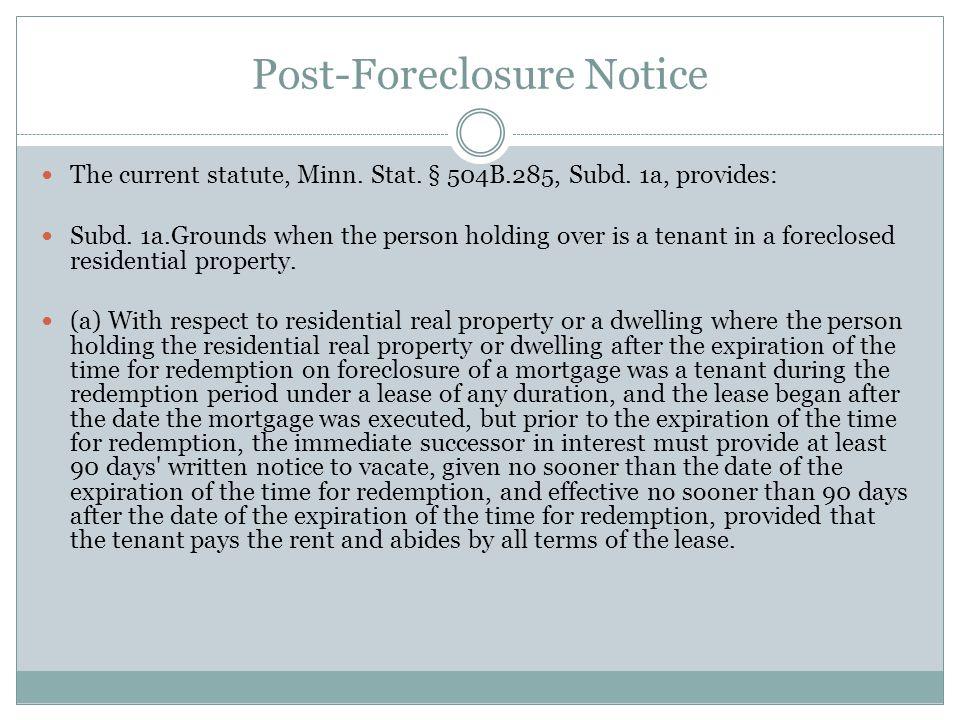 Post-Foreclosure Notice The current statute, Minn.