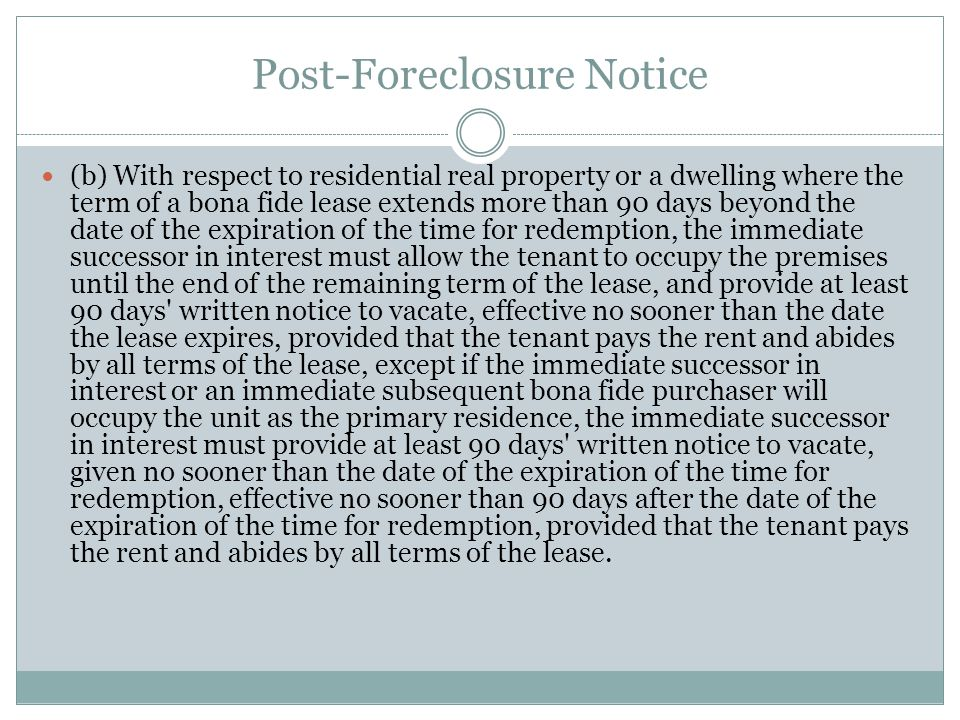 Post-Foreclosure Notice (b) With respect to residential real property or a dwelling where the term of a bona fide lease extends more than 90 days beyo