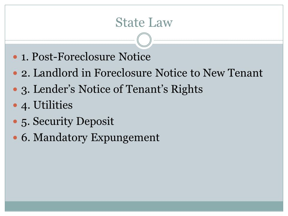 State Law 1. Post-Foreclosure Notice 2. Landlord in Foreclosure Notice to New Tenant 3.