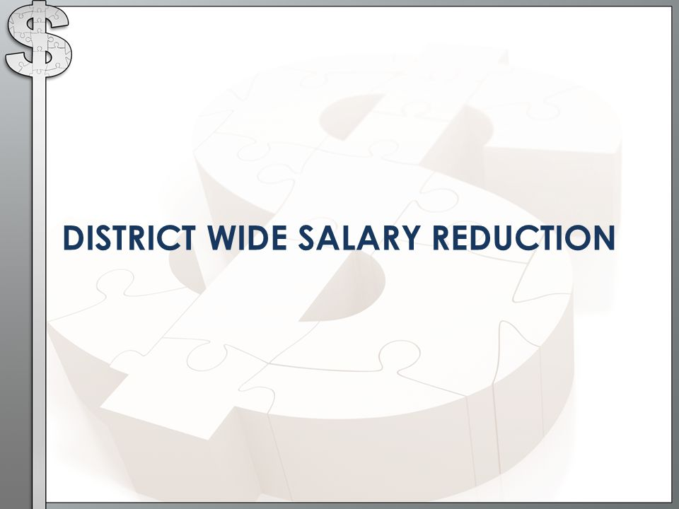 DISTRICT WIDE SALARY REDUCTION