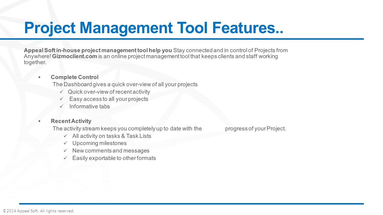 ©2014 Appeal Soft. All rights reserved. Project Management Tool Features..