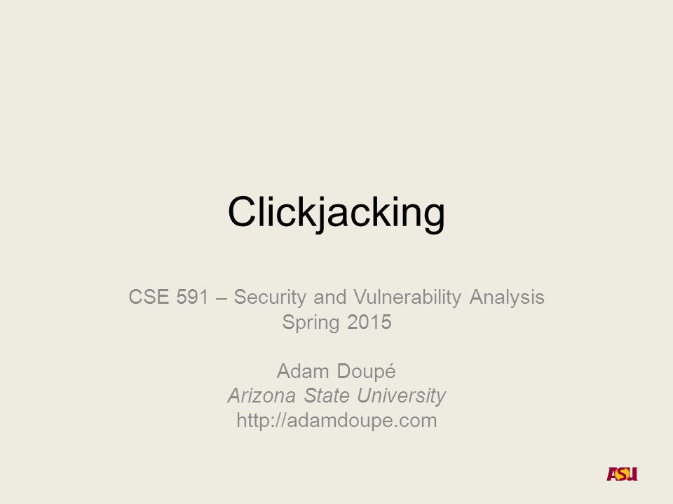 Adam Doupé, Security and Vulnerability Analysis Would you click this button?