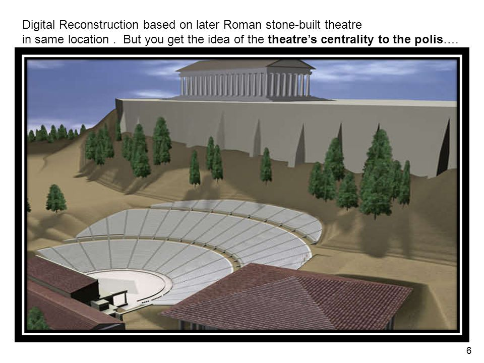 6 Digital Reconstruction based on later Roman stone-built theatre in same location.