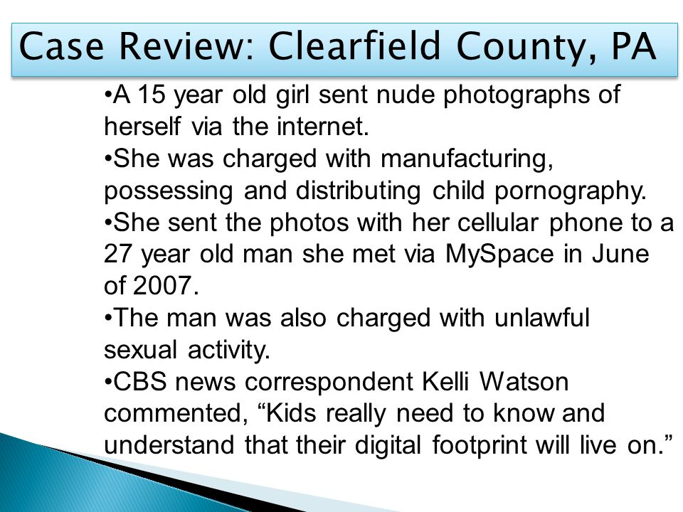 A 15 year old girl sent nude photographs of herself via the internet.