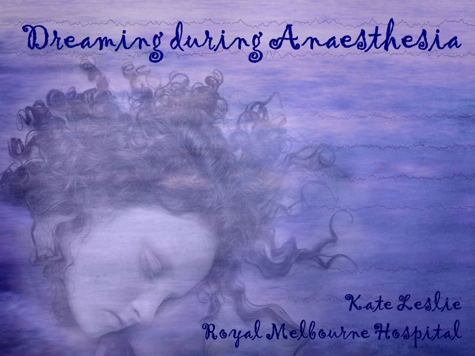 Is dreaming caused by inadequate anaesthesia.