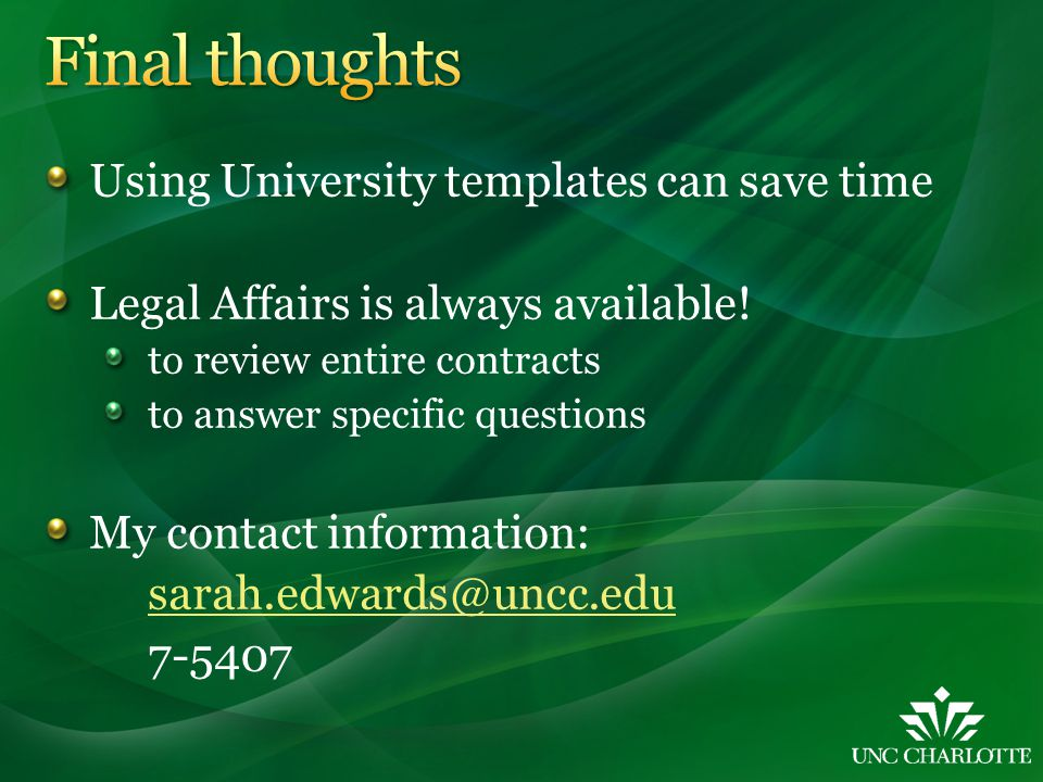 Using University templates can save time Legal Affairs is always available.
