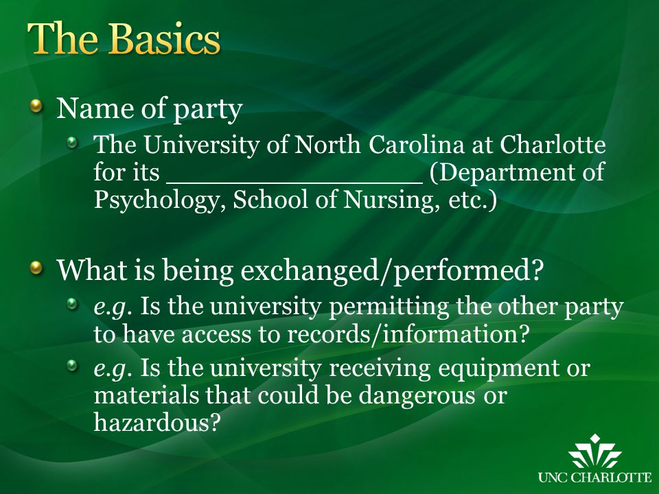Name of party The University of North Carolina at Charlotte for its (Department of Psychology, School of Nursing, etc.) What is being exchanged/perfor