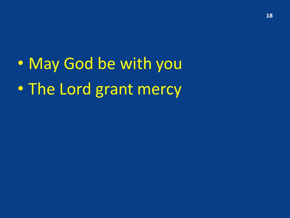 May God be with you The Lord grant mercy 18