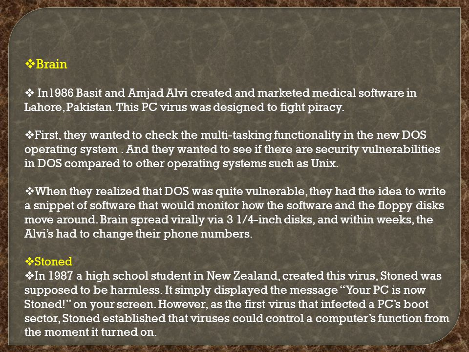  Brain  In1986 Basit and Amjad Alvi created and marketed medical software in Lahore, Pakistan.