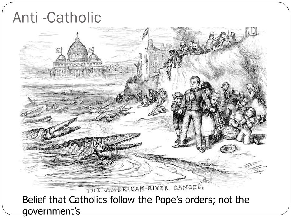 Anti -Catholic Belief that Catholics follow the Pope's orders; not the government's
