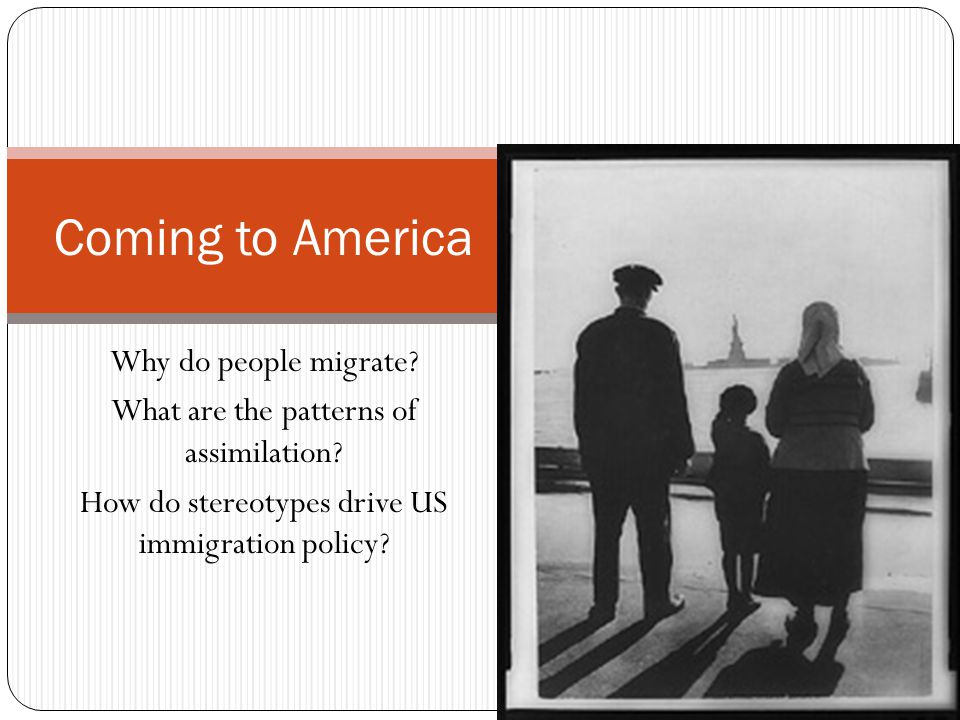 Why do people migrate. What are the patterns of assimilation.
