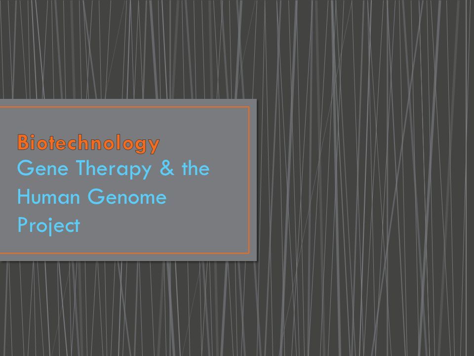 Gene Therapy & the Human Genome Project